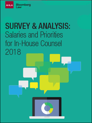 Survey & Analysis: Salaries and Priorities for In-House Counsel 2018
